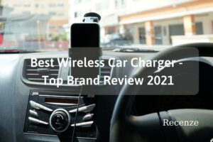 Best Wireless Car Charger - Top Brand Review 2021