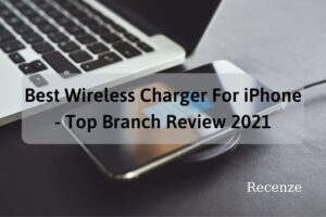 Best Wireless Charger For iPhone - Top Branch Review 2021