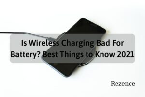 Is Wireless Charging Bad For Battery Best Things to Know 2021